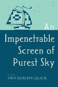 An Impenetrable Screen of Purest Sky