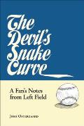 The Devil's Snake Curve: A Fan's Notes from Left Field
