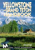 Moon Yellowstone & Grand Tetons Handbook 1st Edition