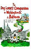 The Dog Lover's Companion to Washington, D.C., and Baltimore: The Inside Scoop on Where to Take Your Dog (Dog Lover's Companion to Washington, D.C., & Baltimore)