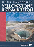 Moon Yellowstone Grand Teton Handbook 2ND Edition