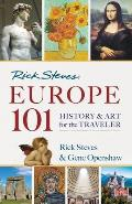 Rick Steves Europe 101 History & Art for the Traveler