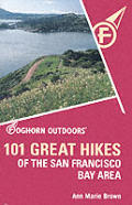 101 Great Hikes Of The San Francisco Second Edition by Ann Marie Brown