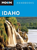 Moon: Idaho (Moon Handbooks Idaho) by James P. Kelly