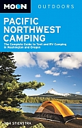 Moon Pacific Northwest Camping: The Complete Guide to Tent and RV Camping in Washington and Oregon (10th Edition)