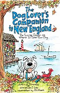 Dog Lovers Companion to New England The Inside Scoop on Where to Take Your Dog