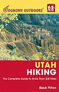 Foghorn Outdoors Utah Hiking The Complete Guide to More Than 380 Hikes
