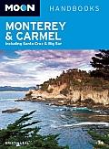 Moon Handbooks Monterey & Carmel: Including Santa Cruz & Big Sur (Moon Monterey & Carmel)