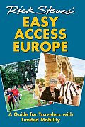 Rick Steves Easy Access Europe A Guide for Travelers with Limited Mobility