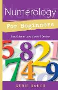 Numerology for Beginners: Easy Guide to Love, Money, Destiny (For Beginners)