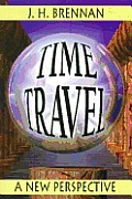 Time Travel A New Perspective