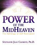 Power Of The Midheaven The Astrology Of