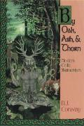 By Oak, Ash, & Thorn (Llewellyn's Celtic Wisdom)