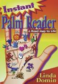 Instant Palm Reader: A Roadmap to Life (Instant...)