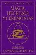 El Libro Completo de Magia Hechizos y Ceremonias