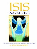 Isis Magic Cultivating A Relationship with the Goddess of 10000 Names