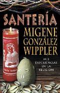 Santeria: Mis Experiences en la...