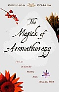 Magick Of Aromatherapy The Use Of Scen