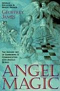 Angel Magic The Ancient Art Of Summoning & Communicating With Angelic Beings