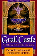 Grail Castle Male Myths In The Celtic Tr