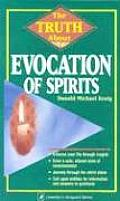 Truth about Evocation of Spirits the Truth about Evocation of Spirits
