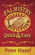 Palmistry: Quick & Easy