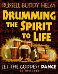 Drumming The Spirit To Life Let The God