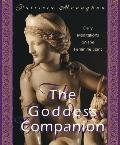 The Goddess Companion: Daily Meditations on the Feminine Spirit