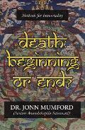 Death Beginning or End