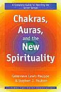 Chakras Auras & The New Spirituality