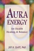 Aura Energy for Health, Healing & Balance
