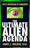 Ultimate Alien Agenda The Re Engineering