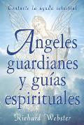 Angeles Guardianes y Guias Espirituales Contacte su Ayuda Invisible Spirit Guides & Angel Guardians