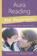Aura Reading for Beginners (For Beginners)
