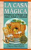 La Casa Magica La Casa Magica Fortalezca Su Hogar Con Amor Salud y Felicidad Fortalezca Su Hogar Con Amor Salud y Felicidad