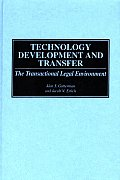 Technology Development and Transfer: The Transactional and Legal Environment