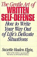 Gentle Art Of Written Self-Defense by Suzette Haden Elgin