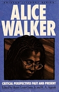 Alice Walker Critical Perspectives Past