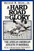 Hard Road to Glory A History of the African American Athlete Baseball