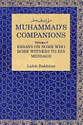 Muhammad's Companions: Essays on Some Who Bore Witness to His Message