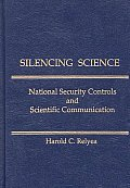 Silencing Science: National Security Controls and Scientific Communication