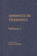 Advances in Telematics, Volume 3: Emerging Information Technologies