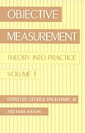 Objective Measurement: Theory Into Practice, Volume 3
