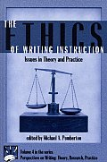 Perspectives on Writing #4: The Ethics of Writing Instruction: Issues in Theory and Practice