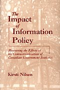 The Impact of Information Policy: Measuring the Effects of the Commercialization of Canadian Government Statistics