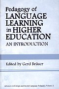 Pedagogy of Language Learning in Higher Education: An Introduction