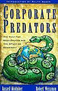 Corporate Predators The Hunt for Mega Profits & the Attack on Democracy