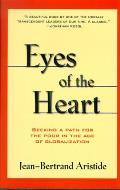 Eyes of the Heart : Seeking a Path for the Poor in the Age of Globalization (00 Edition)
