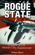 Rogue State: A Guide to the World's Only Superpower Cover