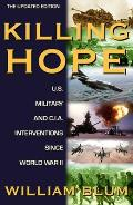 Killing Hope US Military & CIA Interventions since World War II Updated Through 2003